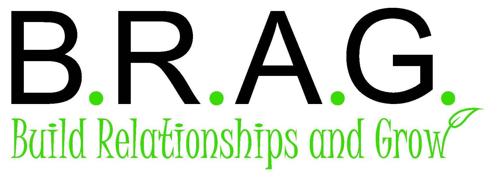 B.R.A.G. San Antonio (Build Relationships And Grow)