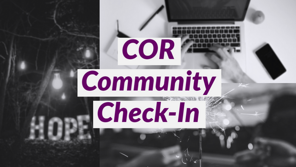COR Community Check-In and Chat