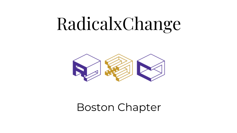 RadicalxChange Boston