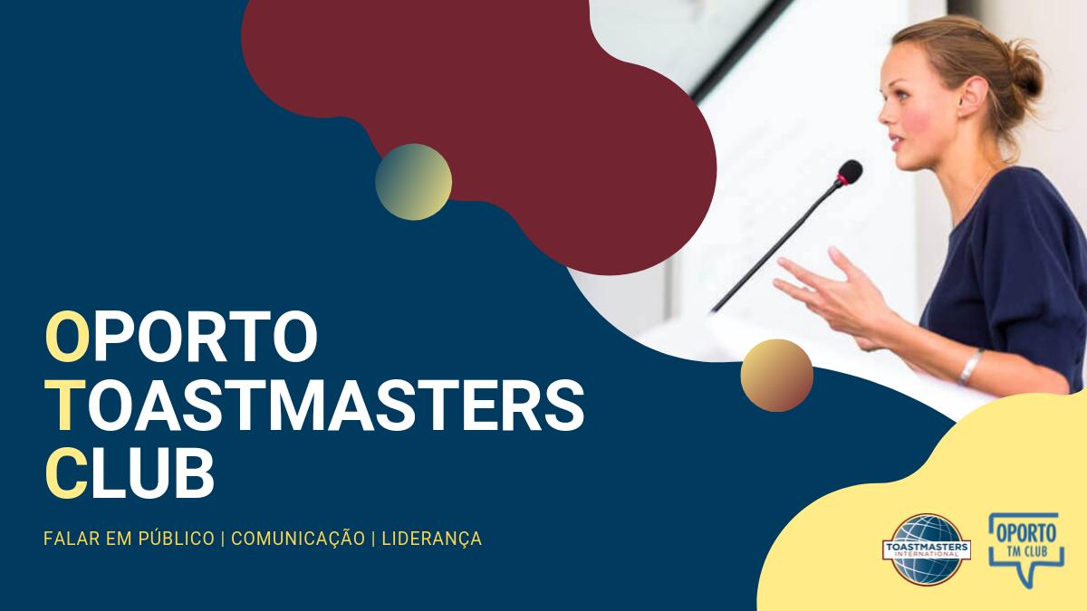 Torna-te um comunicador e um líder mais confiante! - Oporto Toastmasters Club