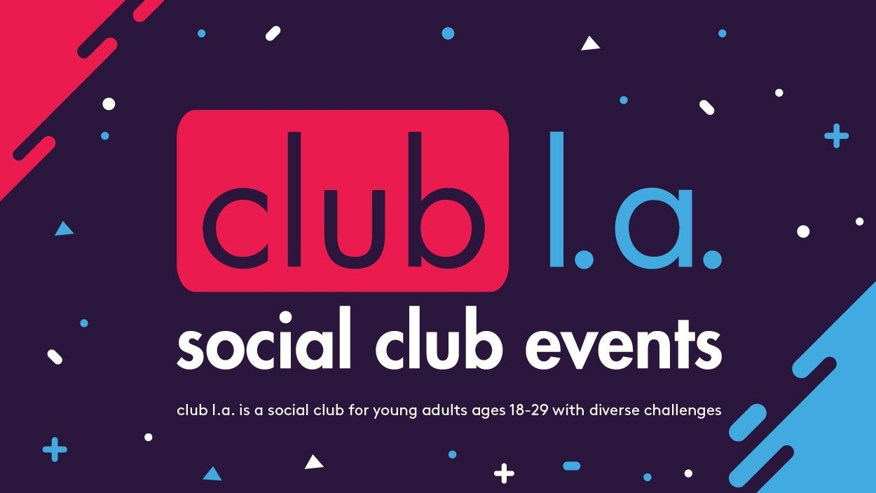 Club LA:Social Community for Young Adults with Diverse Needs