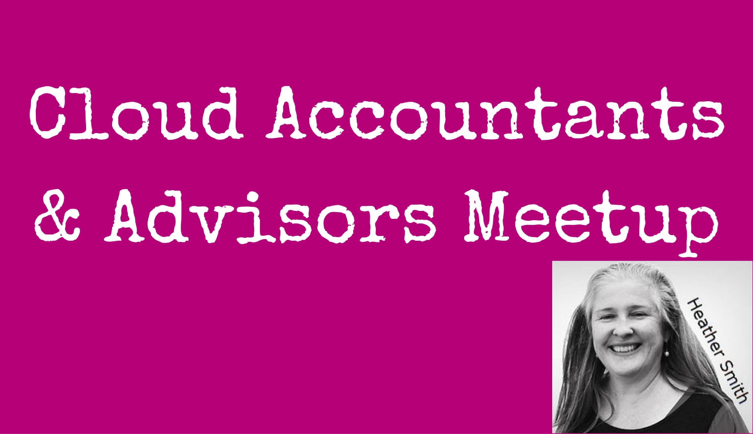 Cloud Accountants & Advisors Meetup