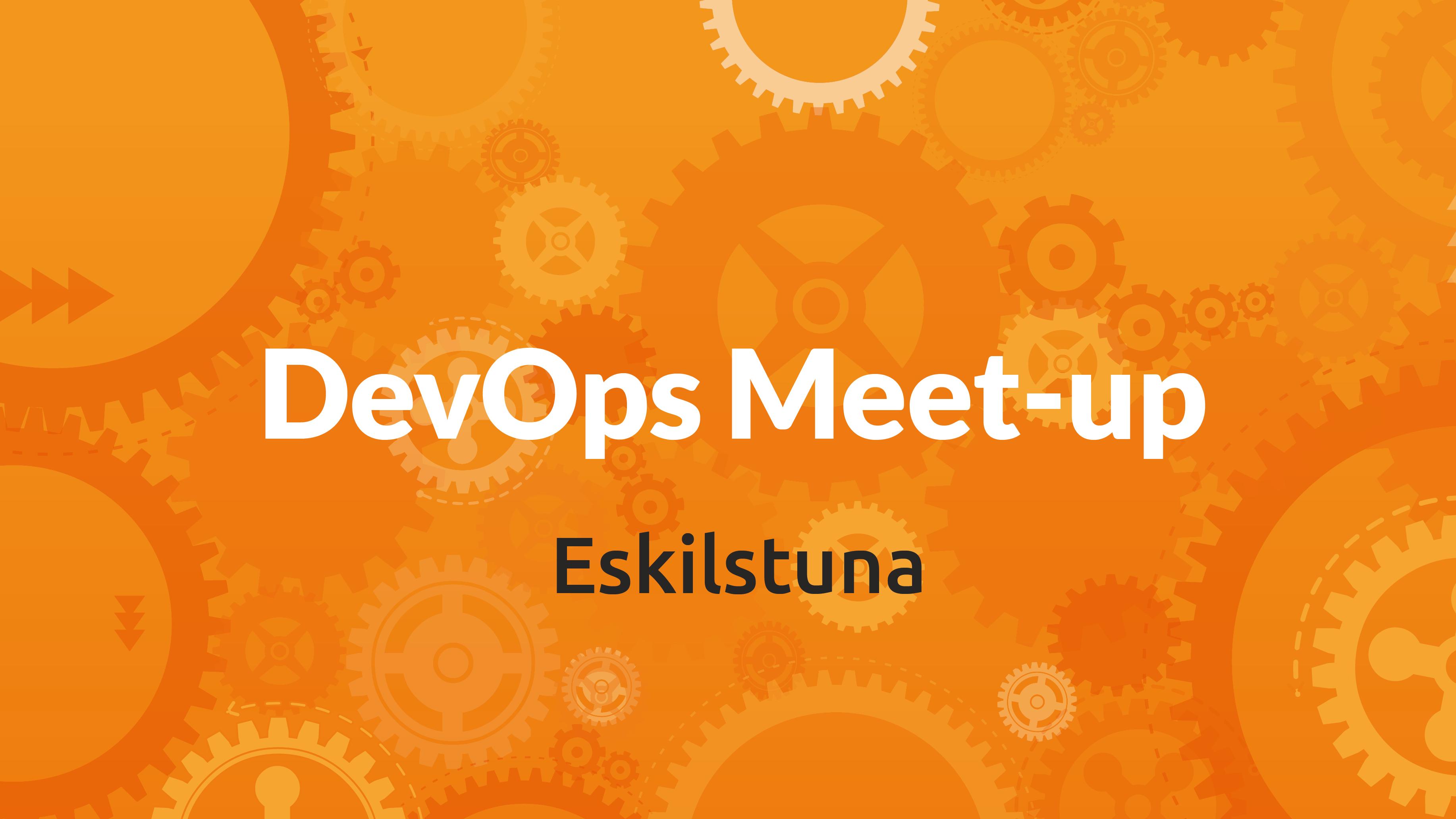 Eskilstuna DevOps Meetup