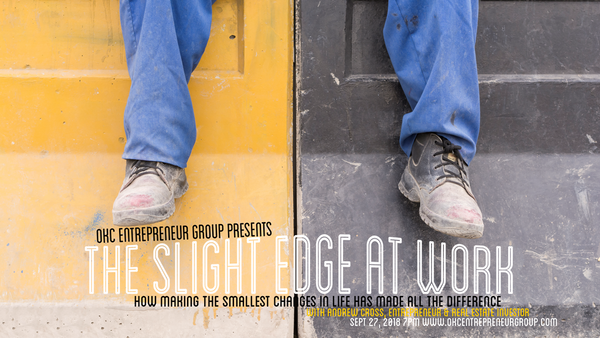 The Slight Edge At Work: the smallest changes in life made all the difference with Andrew Cross at OKC Entrepreneur Group