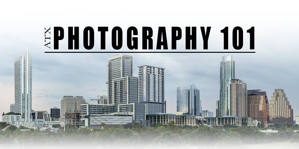 ATX Photography 101