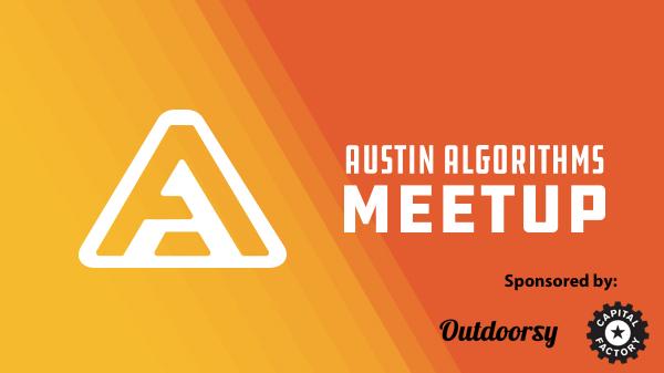 Austin Algorithms Meetup