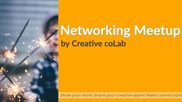 Creative Networking Meetup by Creative coLab | Meetup