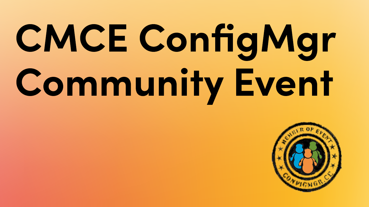 CMCE Configuration Manager Community Event