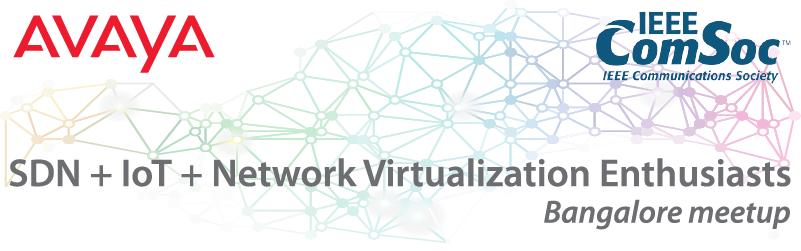 Bangalore SDN + IoT + Network Virtualization Enthusiasts