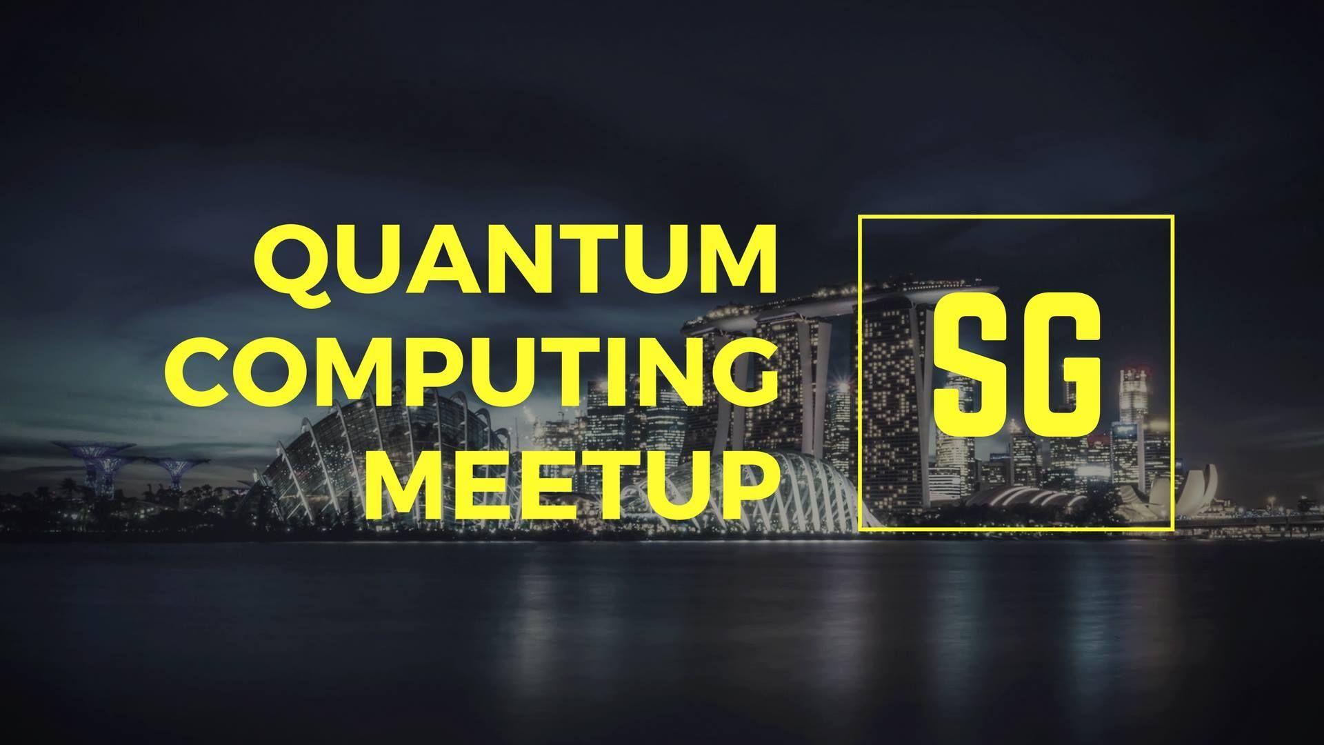 Singapore Quantum Computing Meetup