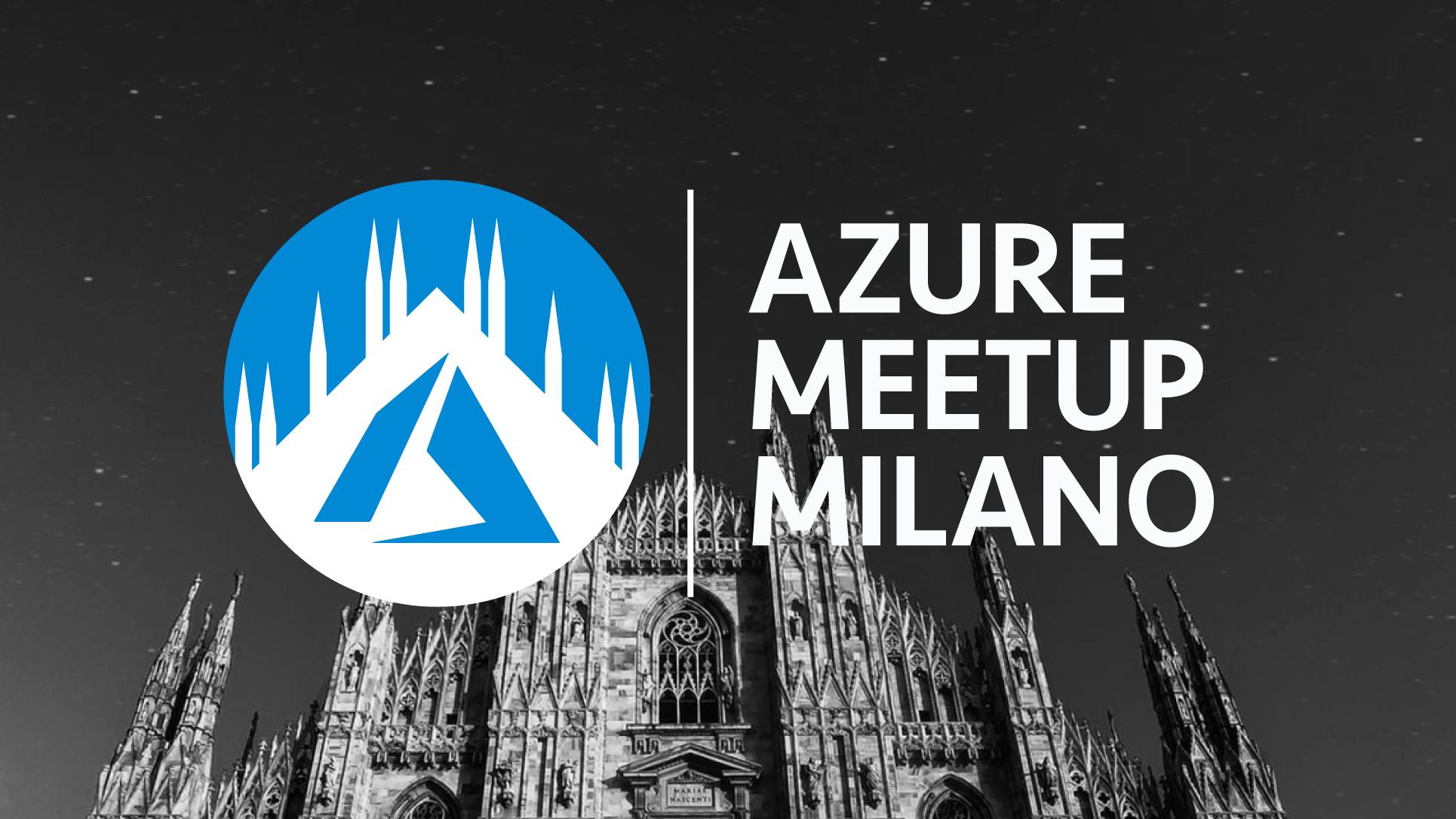 Azure Meetup Milano