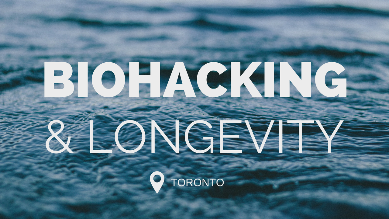 Biohacking & Longevity TO