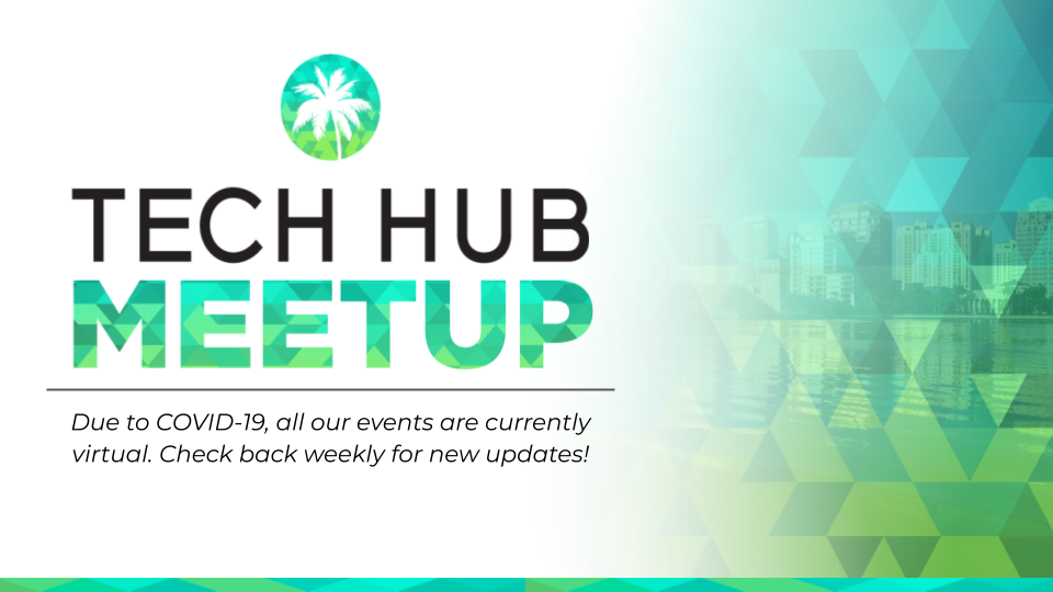 Tech Hub South Florida Meetup 🌴