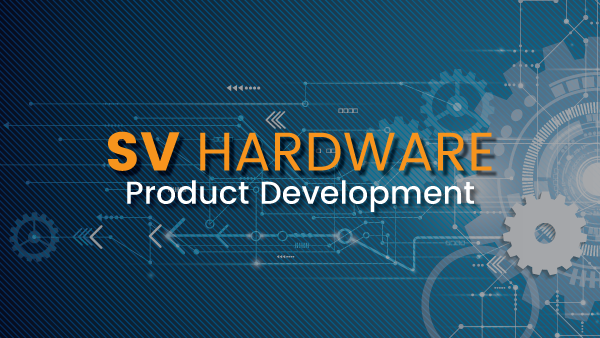 SV Hardware Product Development