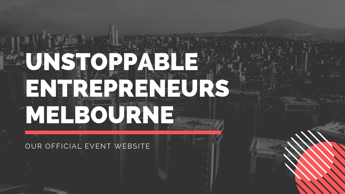 Unstoppable Entrepreneurs Melbourne