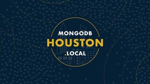Houston MongoDB User Group (MUG)