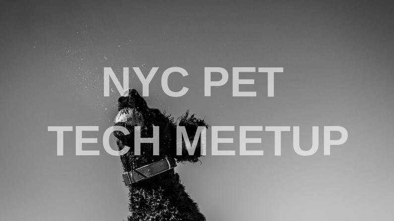 NYC Pet Tech Meetup