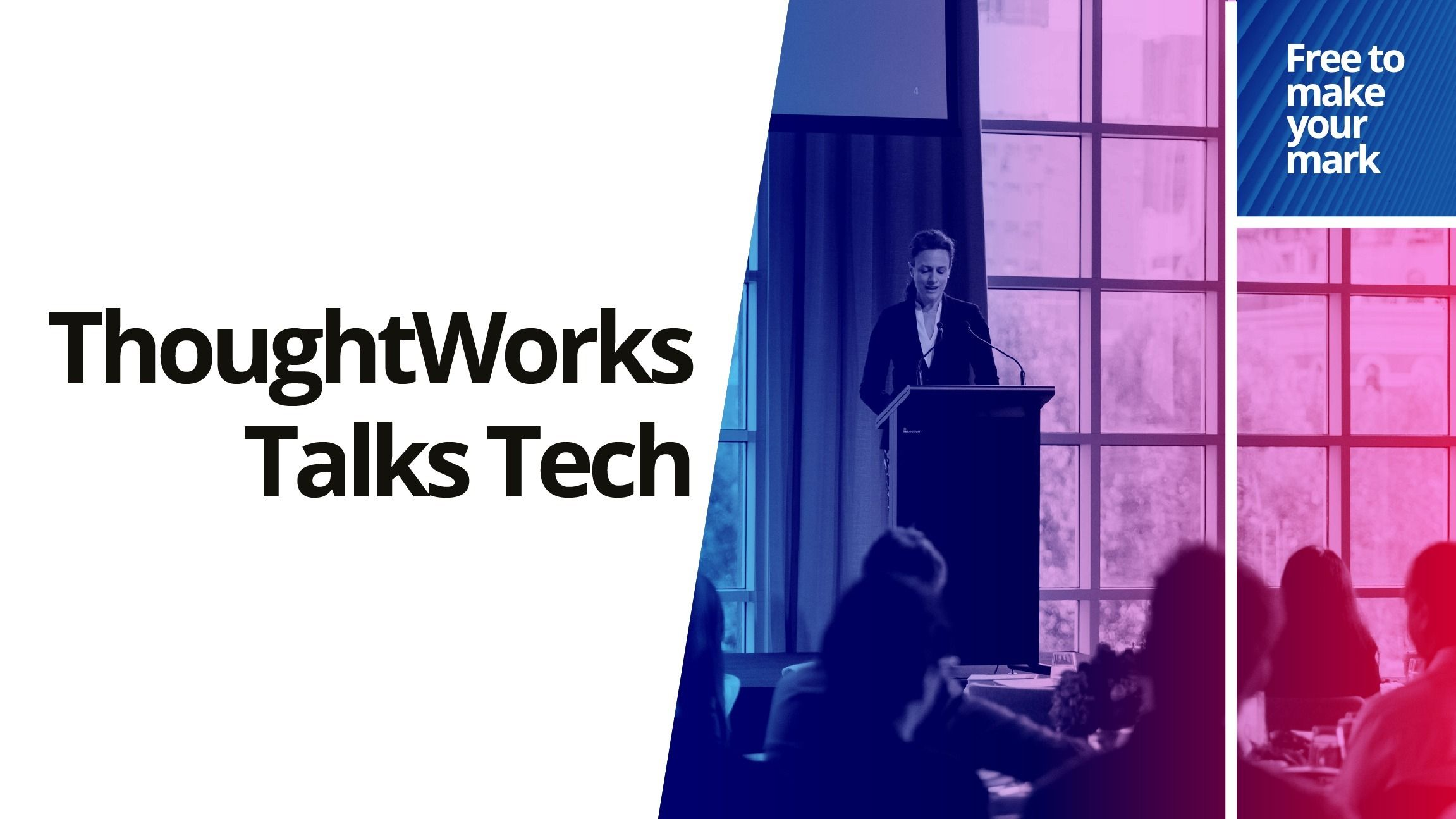 ThoughtWorks Talks Tech