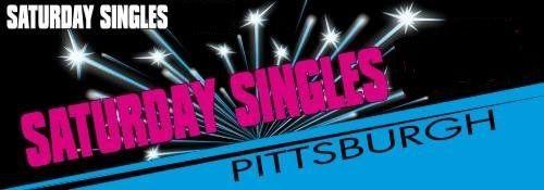 Saturday Singles - Pittsburgh