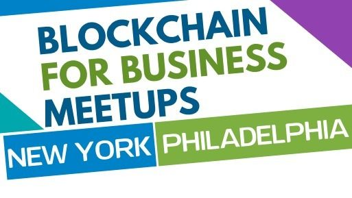 Blockchain for Business - Philadelphia and New York