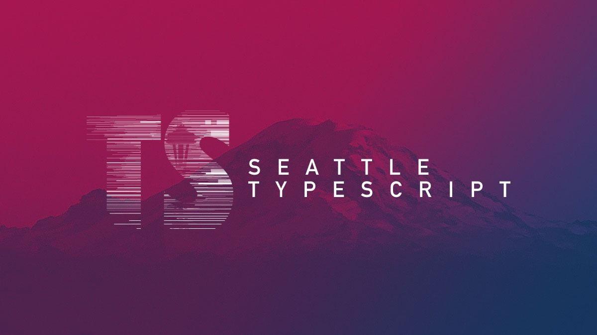 Seattle TypeScript