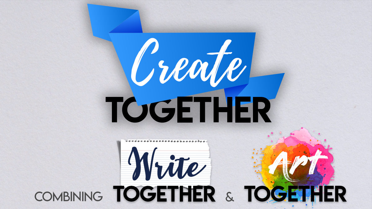 Create Together - Write Together, Art Together and more!