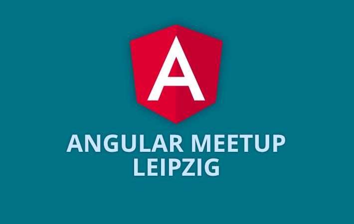 Angular Meetup - Leipzig
