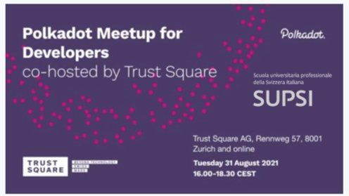Polkadot Meetup for Developers - co-hosted by Trust Square & SUPSI