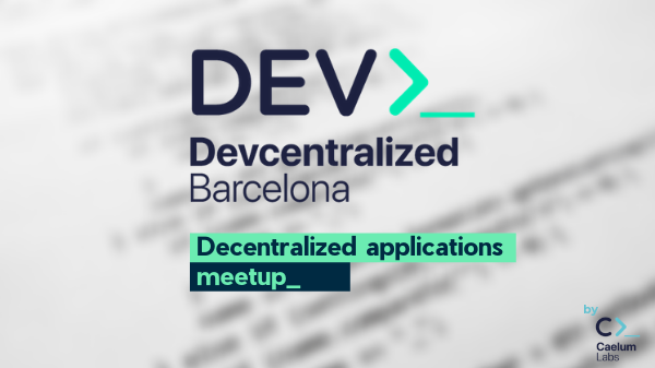 Devcentralized - Decentralized applications Barcelona