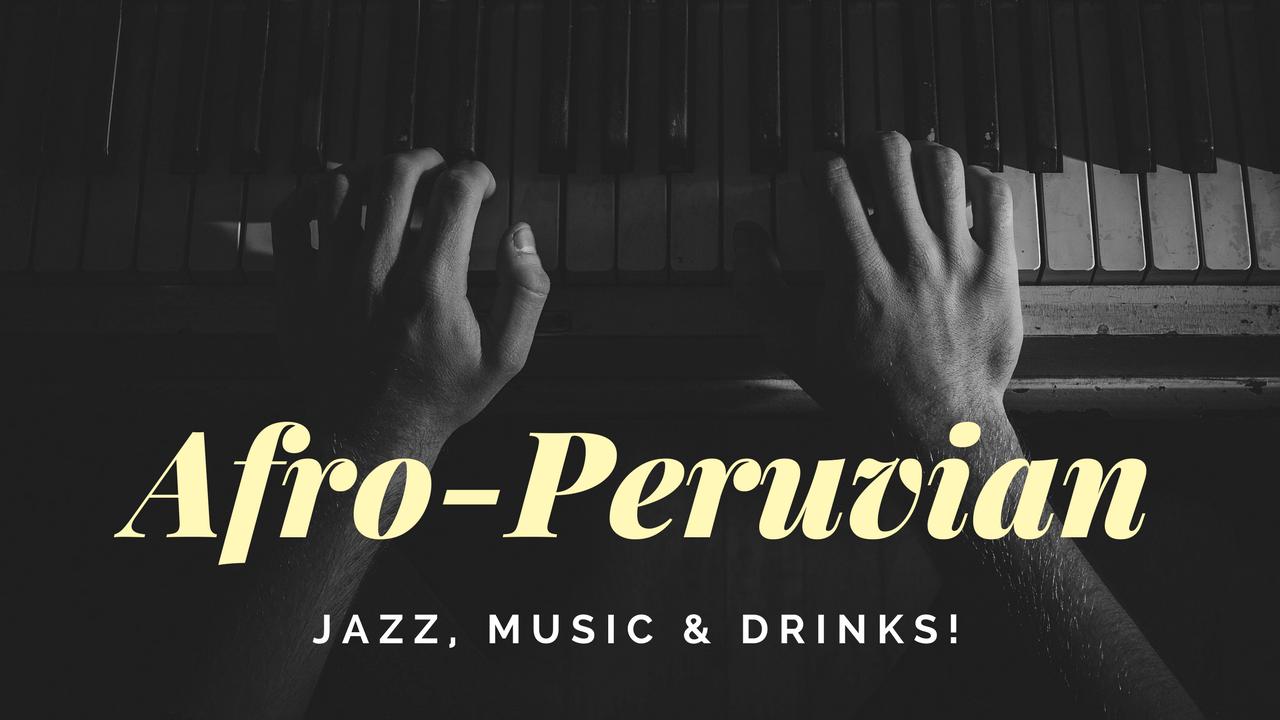 Afro-Peruvian jazz music and drinks!