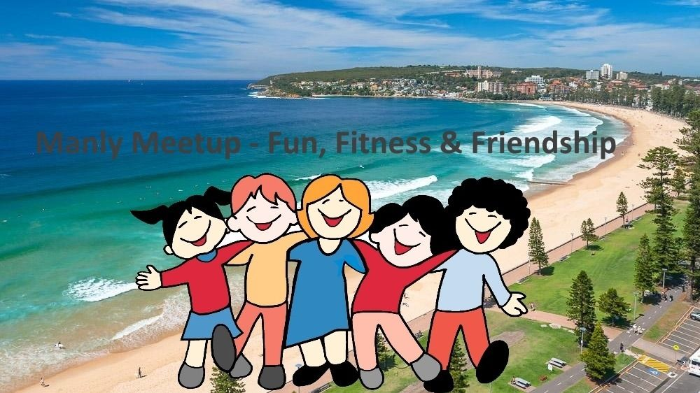 Manly Meetup - Fun, Fitness & Friendship