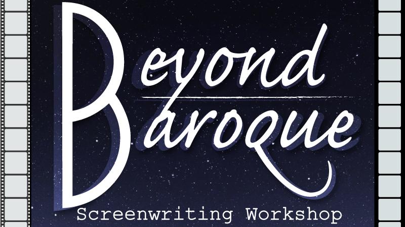 Beyond Baroque Screenwriting Workshop