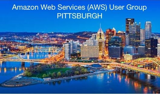 Amazon Web Services (AWS) User Group - PITTSBURGH