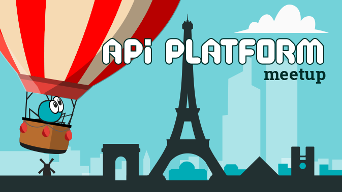 API Platform Meetup @Paris | Meetup