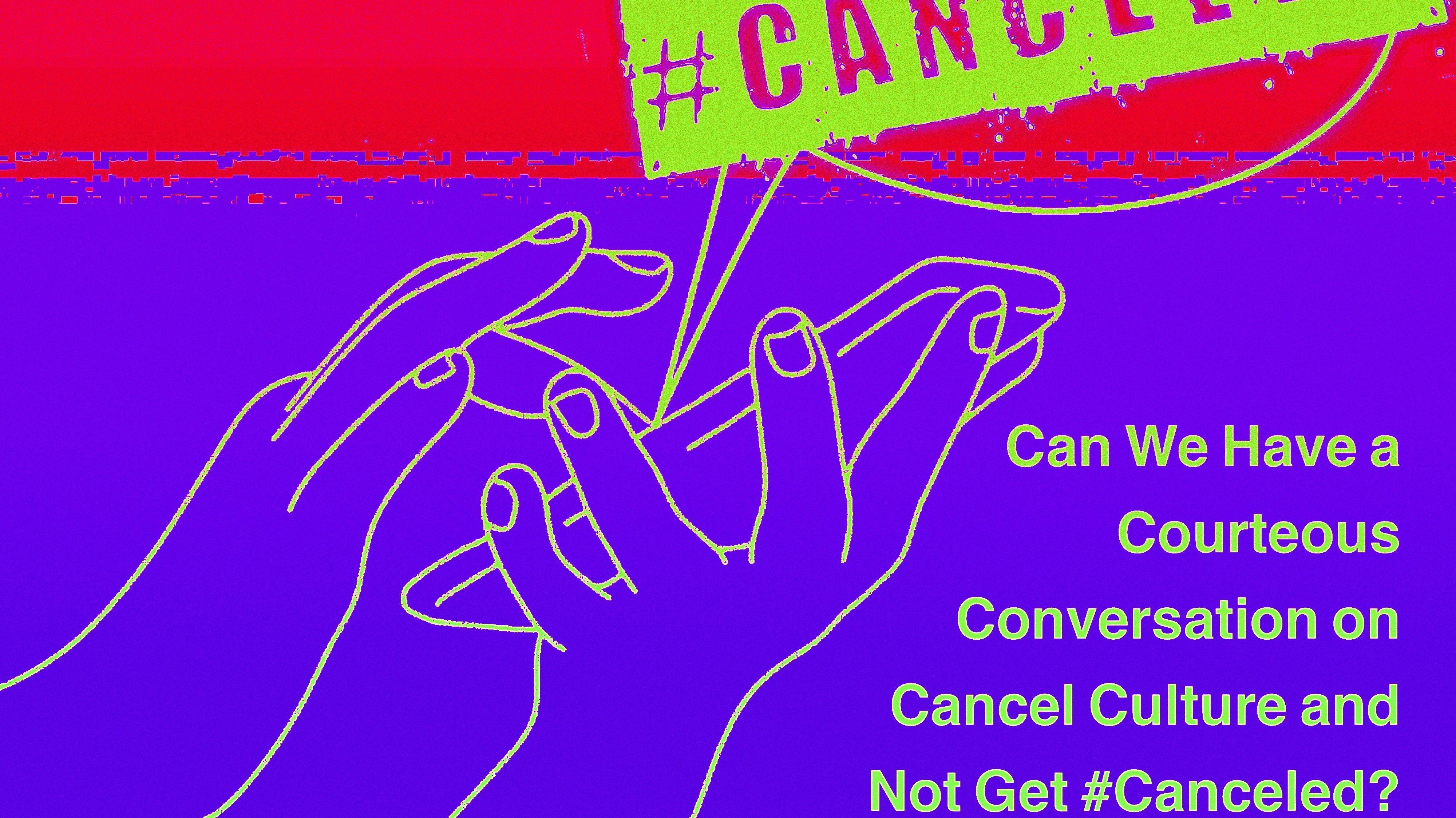 Hashtag CANCELED (we're not canceling)