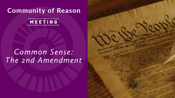 COR Meeting: Common Sense - The 2nd Amendment
