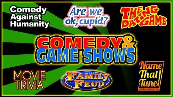 Comedy & Game Shows (Dating Game, Movie Trivia, Family Feud