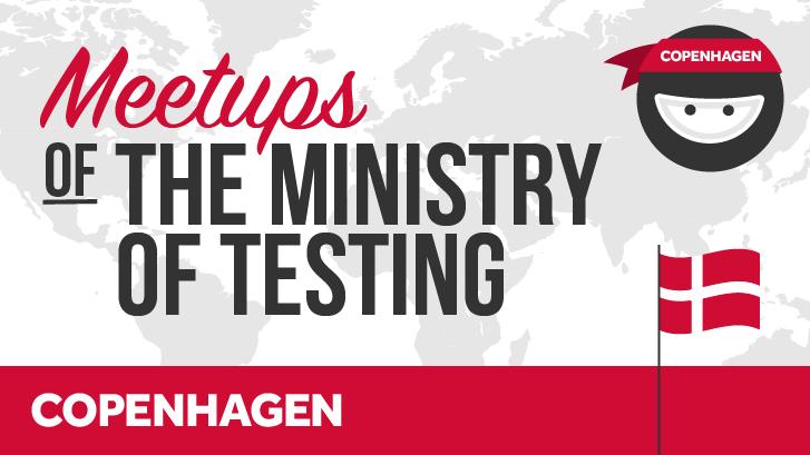 Ministry of Testing - Copenhagen