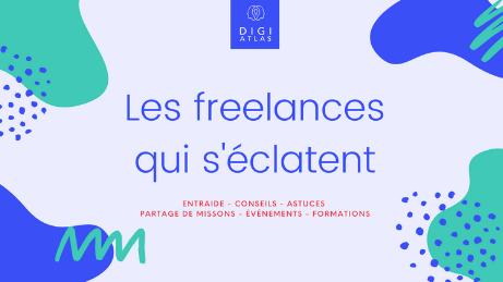 Les freelances qui s'éclatent by Digi Atlas