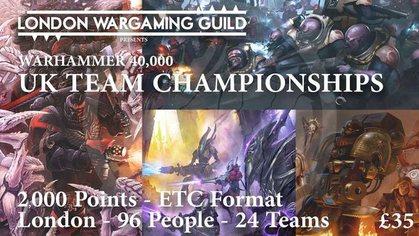 Warhammer 40K - UK Team Championships - 2 Days