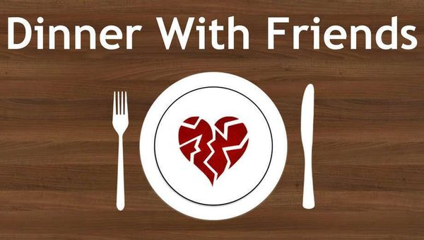 """an analysis of the topic of the play of dinner with friends Marriage and friendship, specifically the end cuts of each, are the main courses of """"dinner with friends"""" it's back off-broadway in a revival that is perfectly well done, but which still can't mask the work's skimpiness."""