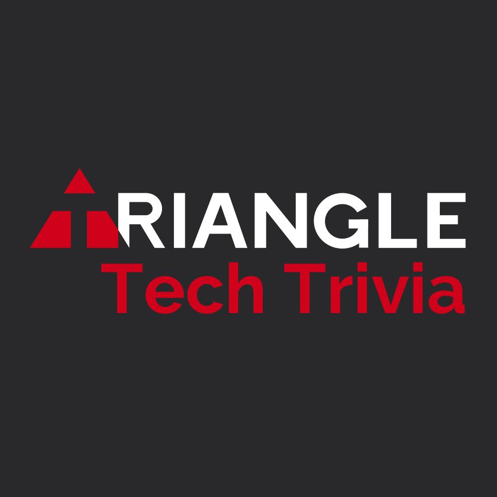 Triangle Tech Trivia