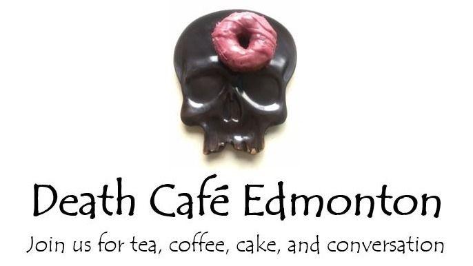 Death Cafe Edmonton Meetup