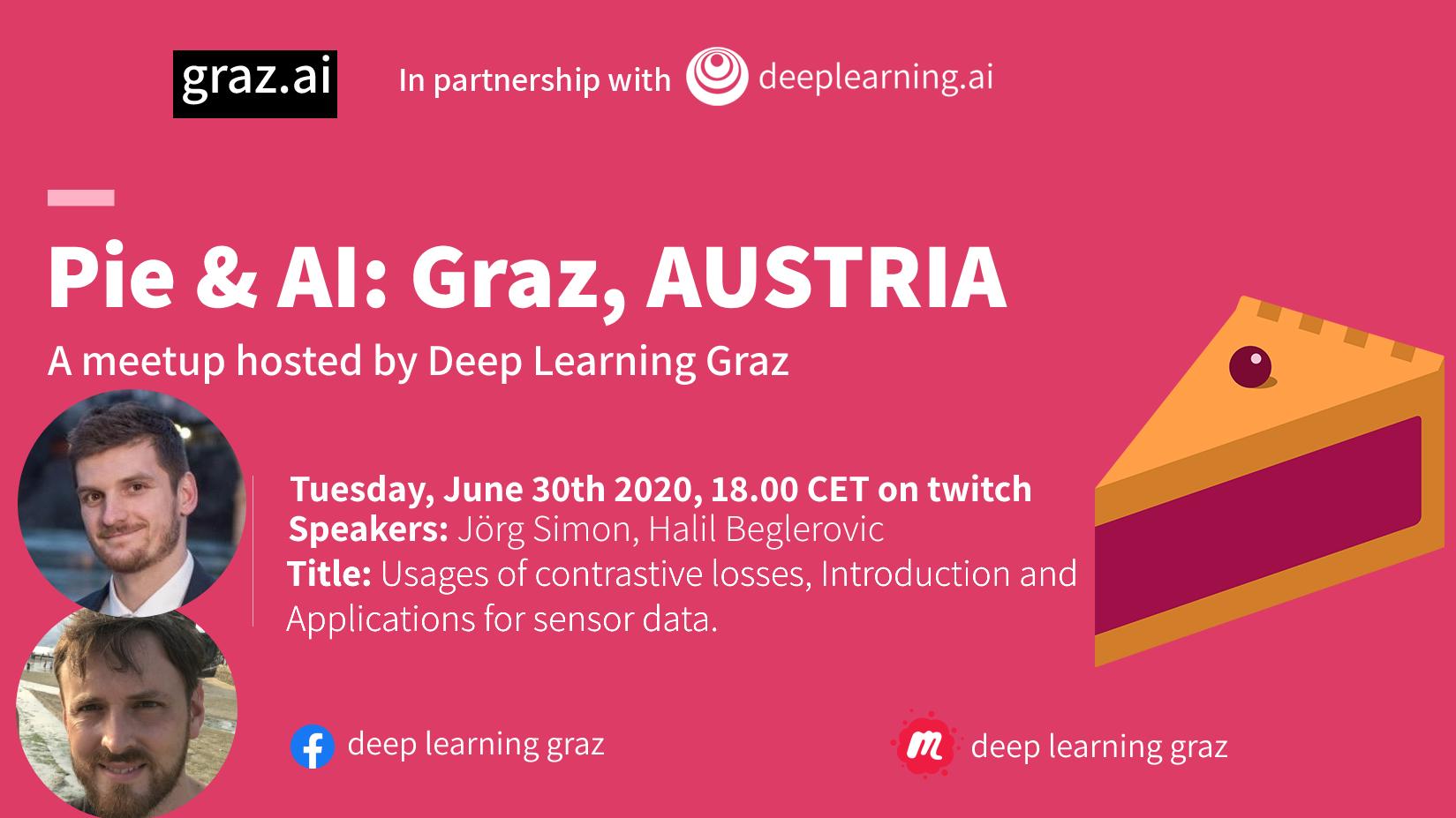 Pie & AI: Graz, AUSTRIA Tuesday, June 30th 2020, 18.00 CET on twitch