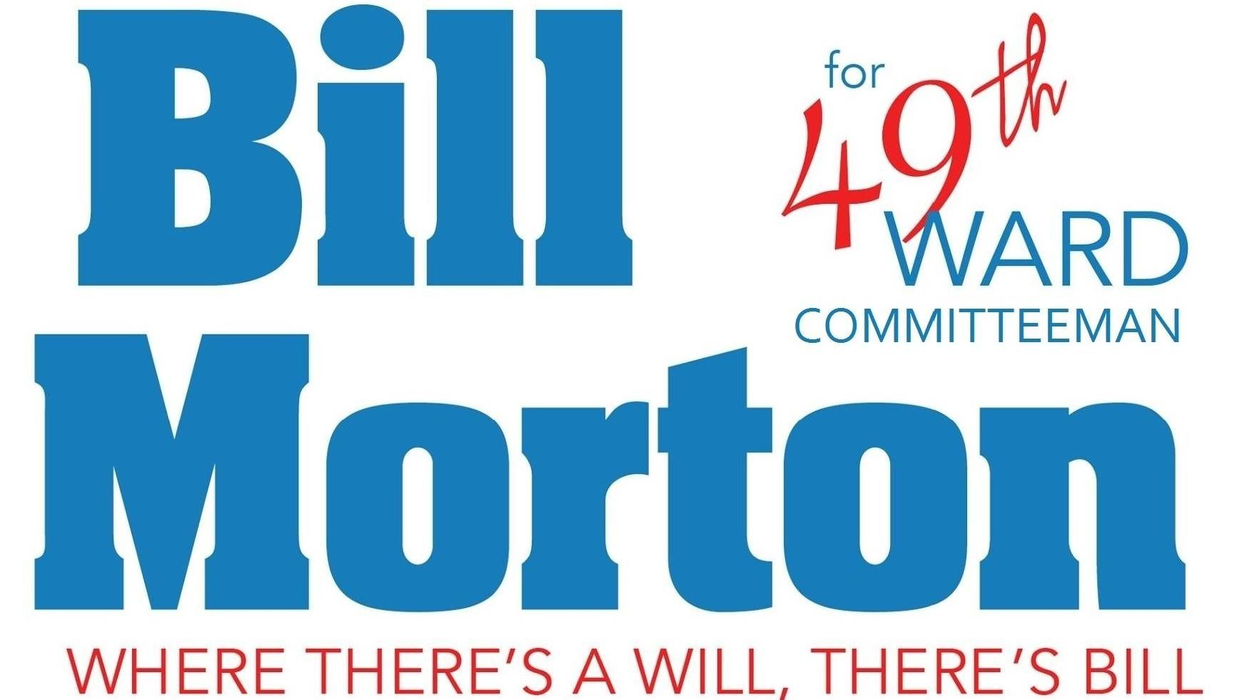 Bill Morton for 49th Ward Committeeman