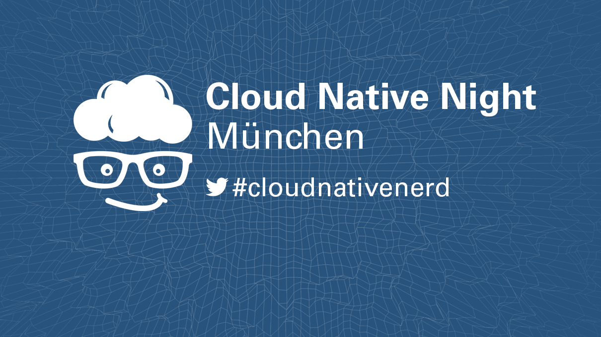 Cloud Native Night Munich