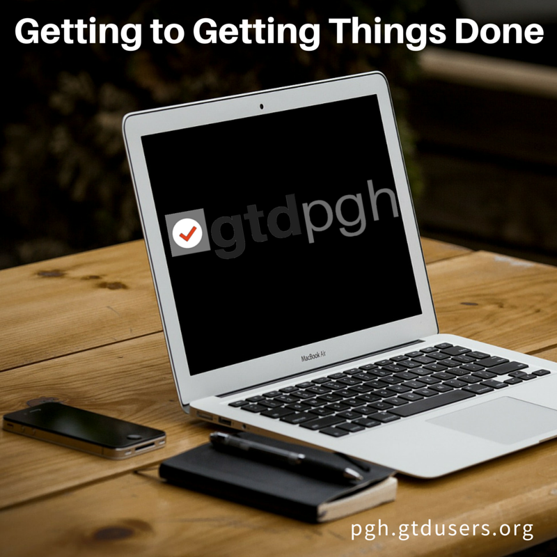 Getting Things Done Pittsburgh Productivity Group