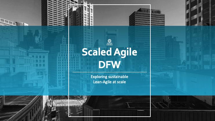Scaled Agile DFW