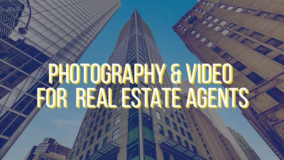 Photography and Video For Real Estate Agents