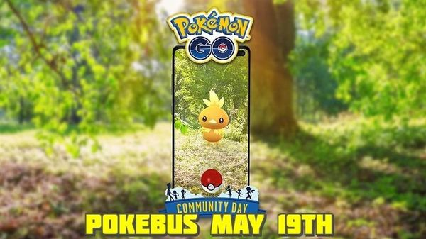 PokeBus Tour YEG - MAY 2019 Community Day! That's Totally Lit Torchic!!